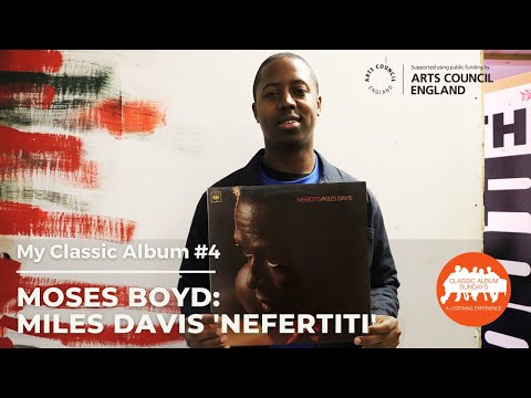 My Classic Album: Moses Boyd on Miles Davis 'Nefertiti'