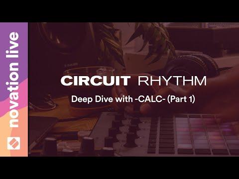 Novation Circuit Rhythm - Deep Dive with -CALC- (Part 1) // Novation Live