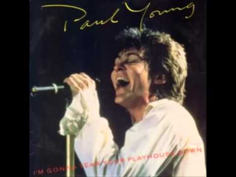Paul Young - I'm Gonna Tear Your Playhouse Down (Album Mix)