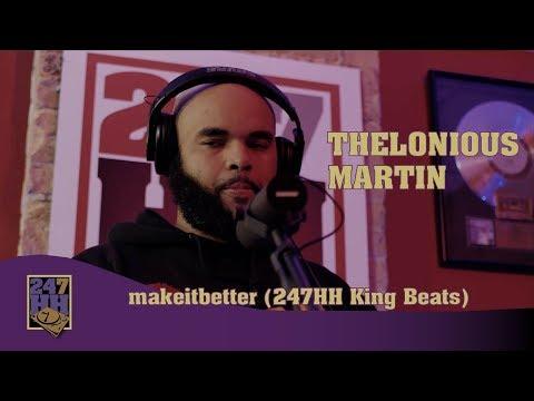 Thelonious Martin - makeitbetter (247HH King Beats)