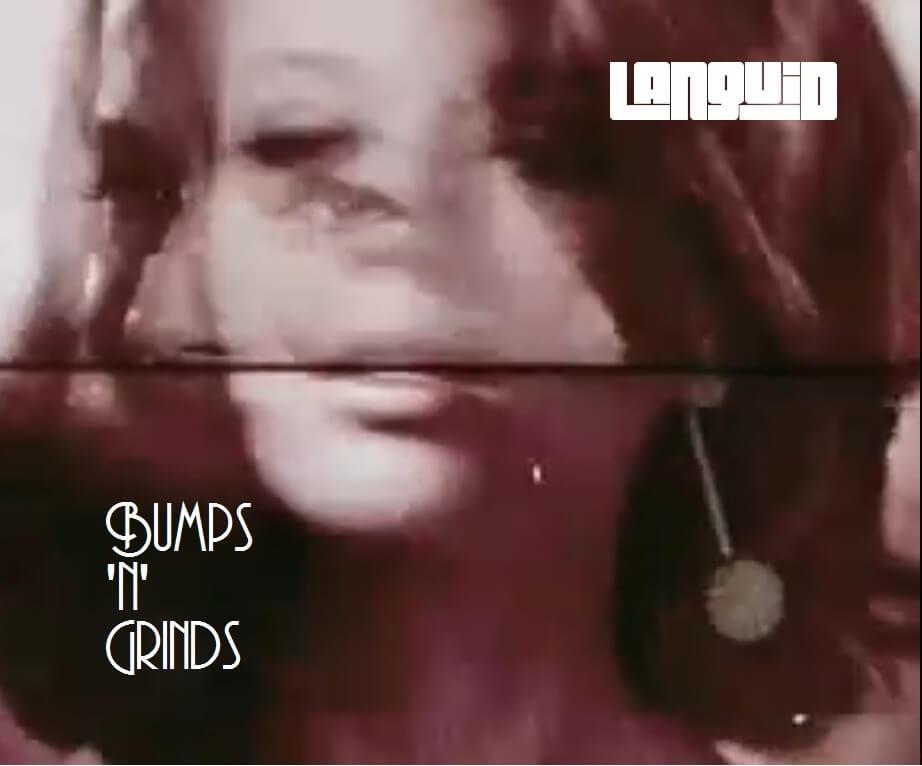 languid-bumps-n-grinds