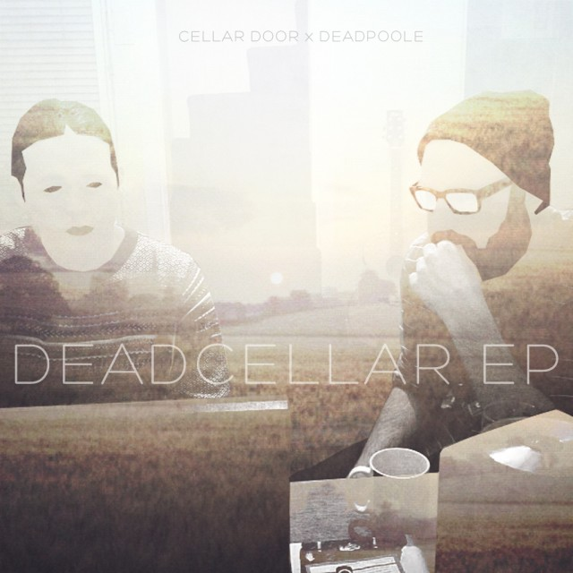 HIP HOP FIND: Cellar Door x Deadpoole - DeadCellar EP