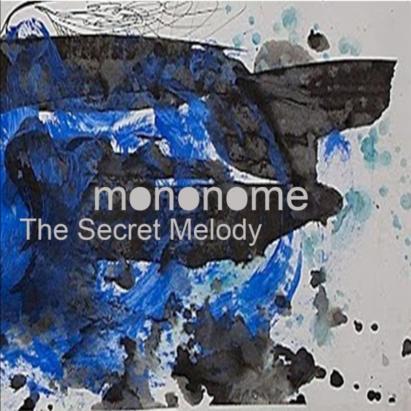 mononome - The Secret Melody