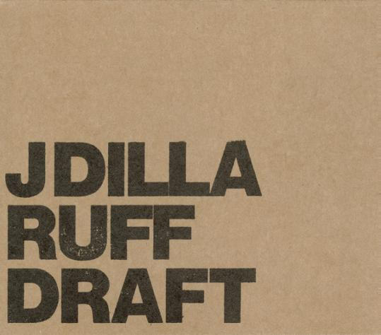 28 Days Of Dilla #22: Jay Dee - Ruff Draft