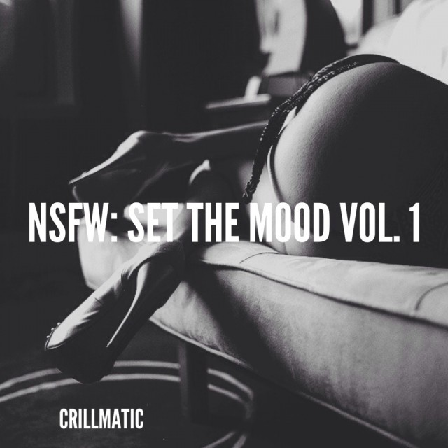 Crillmatic - NSFW: Set The Mood Vol. I