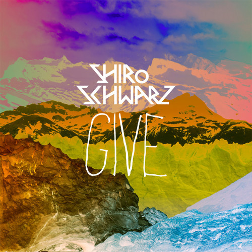 Shiro Schwarz - Give