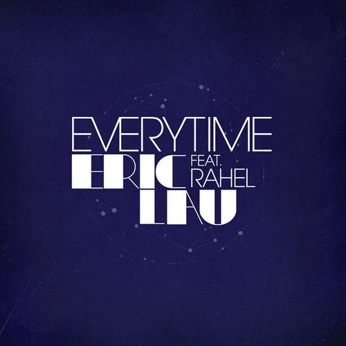 Eric Lau - Everytime feat. Rahel