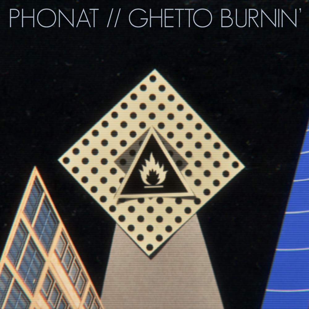 phonat-ghetto-burnin