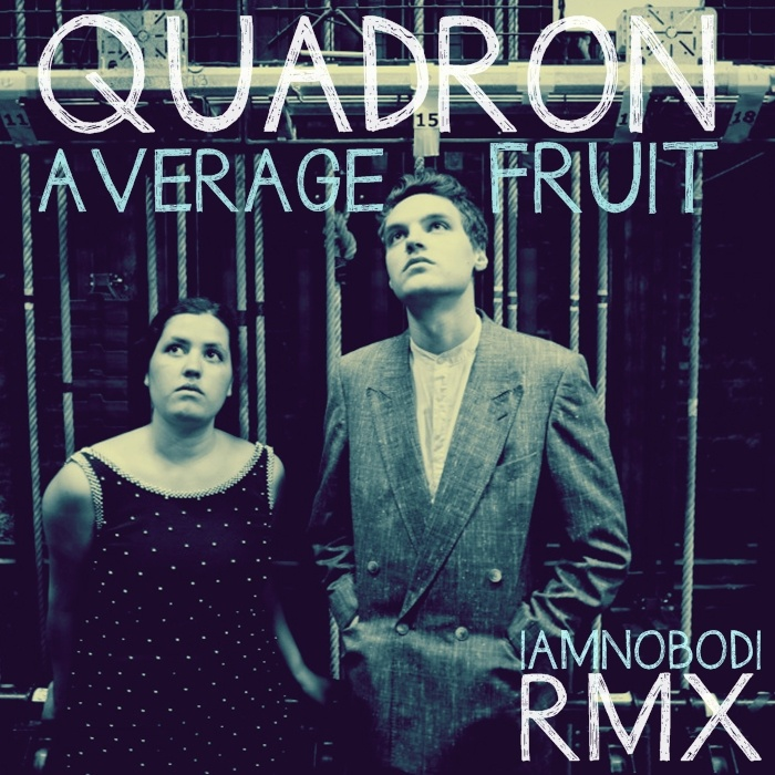 quadron-average-fruit-iamnobodi-remix