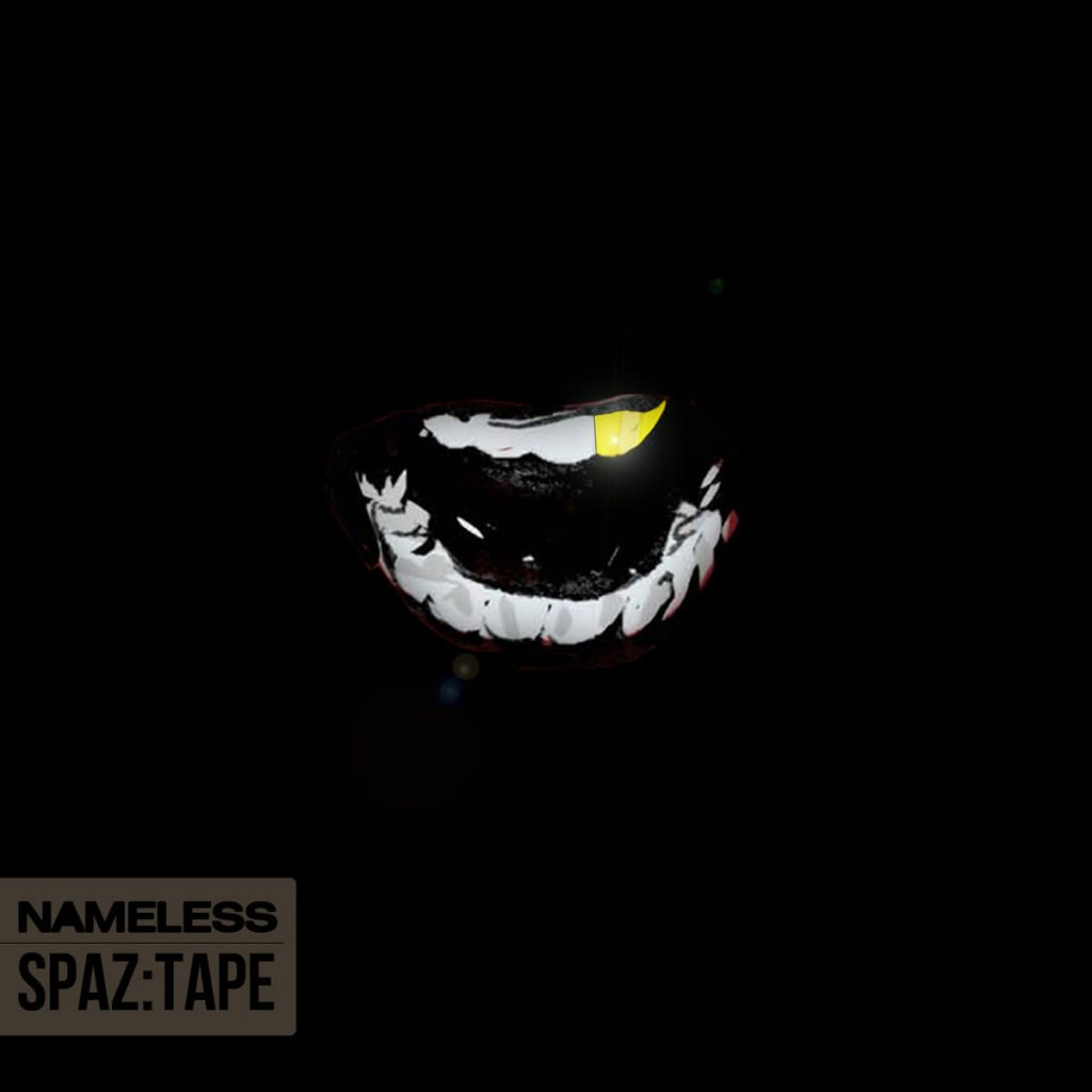 nameless-spaz-​​tape