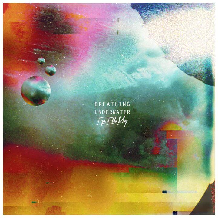 ego-ella-may-breathing-underwater-ep