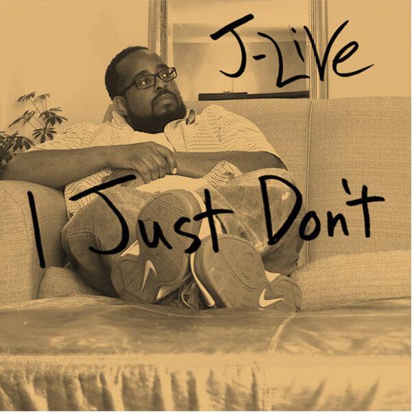 J-Live-I-Just-Dont