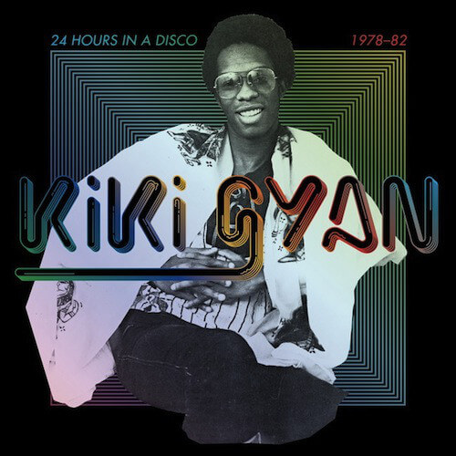 kiki-gyan-24-hours-in-a-disco-1978-1982