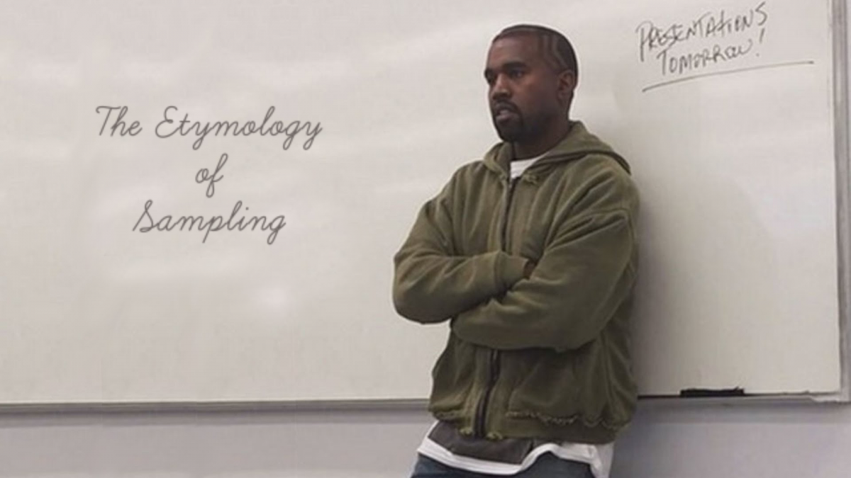 Kanye & The Etymology of Sampling