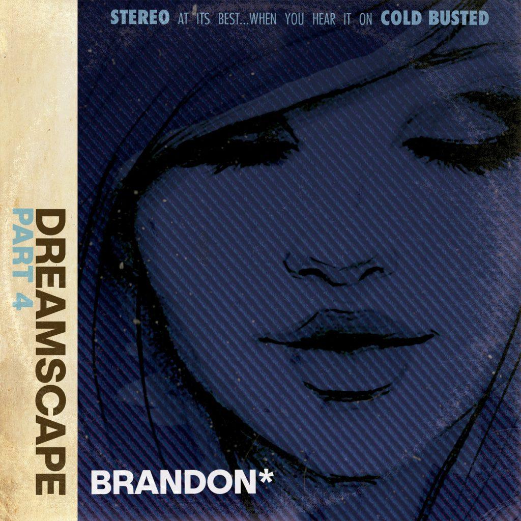 brandon* - Dreamscape: Part 4